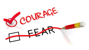 Choose courage and cross out fear